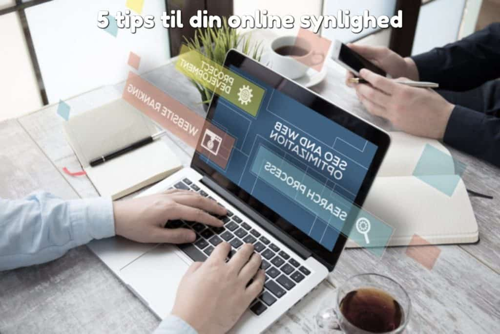 5 tips til din online synlighed